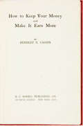 Books:Business & Economics, Herbert N. Casson. How to Keep Your Money and Make it EarnMore. New York: B.C. Forbes, [1923]. First edition. Twelv...