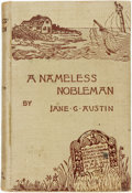 Books:Literature Pre-1900, Jane G. Austin. A Nameless Nobleman. Boston: Houghton,Mifflin, [1881]. No edition stated. Twelvemo. Publisher's pic...