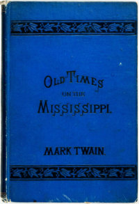 Mark Twain. Old Times on the Mississippi. Toronto: Rose-Belford, 1878. Later edition. Twelvemo