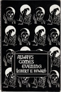 Books:Horror & Supernatural, Robert E. Howard. Always Comes Evening. The CollectedPoems of Robert E. Howard. Sauk City: Arkham House, 1957. ...