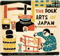 Books:Art & Architecture, Hugo Munsterberg. The Folk Arts of Japan. Charles E. Tuttle, [1958]. First edition. Square octavo. Publisher's cloth...