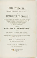 Books:Literature Pre-1900, [David Ross Locke]. Thomas Nast, illustrator. The Struggles(Social, Financial and Political) of Petroleum V. Nasby, et ...