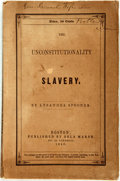 Books:Americana & American History, [Anti-Slavery]. Lysander Spooner. The Unconstitutionality ofSlavery. Boston: Bela Marsh, 1845. First ed...