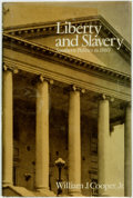 Books:Americana & American History, [Slavery]. William J. Cooper, Jr. Liberty and Slavery. SouthernPolitics to 1860. New York: Alfred A. Knopf, 1983]. ...