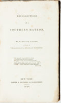 Books:Biography & Memoir, [Slavery]. Caroline Gilman. Recollections of a SouthernMatron. New York: Harper & Brothers, 1838. First edition.Tw...
