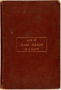 Books:Biography & Memoir, [Slave Narrative]. [Isaac Mason]. Life of Isaac Mason as aSlave. Worcester: [n.p.], 1893. First edition. Large octa...