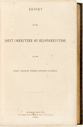 Books:Americana & American History, [Reconstruction]. Report of the Joint Committee onReconstruction, at the First Session Thirty-ninth Congress.Washi...