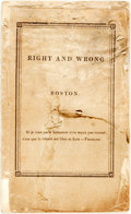 Books:Americana & American History, [Anti-Slavery]. Right and Wrong in Boston. Report of theBoston Female Anti-Slavery Society; with a Concise ...