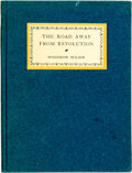 Books:Americana & American History, Woodrow Wilson. LIMITED. The Road Away from Revolution.Boston: Atlantic Monthly Press, 1923. Edition limited to 380...