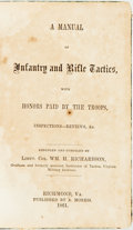 Books:Americana & American History, [Confederate Imprint] William H. Richardson, editor. A Manual ofInfantry and Rifle Tactics, with Honors Paid by the Tro...