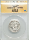 Proof Barber Quarters: , 1911 25C -- Cleaned, Corroded -- ANACS. AU50 Details. NGC Census: (0/172). PCGS Population (0/193). Mintage: 543. ...
