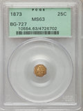 California Fractional Gold: , 1873 25C Liberty Octagonal 25 Cents, BG-727, High R.4, MS63 PCGS.PCGS Population (9/39). NGC Census: (1/12). ...