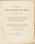 Books:Art & Architecture, Lucius D. Gould. The American House Carpenters' and Joiners' Assistant: Being a New and Easy System of Lines, Founded on...