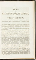 Books:Americana & American History, Mr. Solomon Foot. SPEECH OF MR..., OF VERMONT, ON THE OREGONQUESTION. DELIVERED IN THE HOUSE OF REPRESENTATIVES, U.S.,...