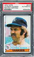 Autographs:Sports Cards, 1979 Topps Thurman Munson #310, Signed, PSA Authentic....