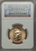 (2010) $1 Franklin Pierce Presidential Dollar, Missing Edge Lettering -- Double Struck In Collar -- MS66 NGC