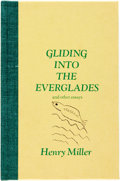 Books:Biography & Memoir, Henry Miller. SIGNED/LIMITED. Gliding into the Everglades andOther Essays. Lost Pleiade Press, 1977. First edition,...