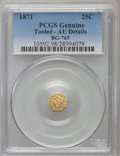California Fractional Gold , 1871 25C Liberty Octagonal 25 Cents, BG-765, R.3, -- Tooled -- PCGSGenuine. AU Details. NGC Census: (0/46). PCGS Populatio...