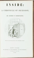 Books:Americana & American History, [Thomas Nast]. George F. Harrington. Inside: A Chronicle ofSecession. New York: Harper & Brothers, 1866. First edit...