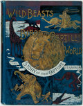 Books:Americana & American History, P.T. Barnum. The Wild Beasts, Birds and Reptiles of the World:The Story of Their Capture. Chicago: R.S. Peale, 1891...