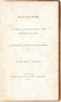 Books:Americana & American History, Channing, William E.: SELF-CULTURE. AN ADDRESS INTRODUCTORY TO THEFRANKLIN LECTURES, DELIVERED AT BOSTON, SEPTEMBER, 1838. ...