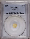 California Fractional Gold: , 1871 25C Liberty Octagonal 25 Cents, BG-715, Low R.6, MS66 PCGS.PCGS Population (3/0). (#10542)...