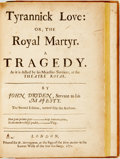 Books:Literature Pre-1900, Dryden, John. Tyrannick Love: or, the Royal Martyr. ATragedy. The Second Edition, as review'd by theauthour....