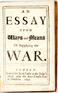 [Featured Lot] Davenant, Charles. An Essay Upon Ways and Means of Supplying the War.<