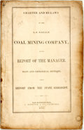 Books:Americana & American History, [Featured Lot] La Salle Coal Mining Company: CHARTER AND BY-LAWSOF THE LA SALLE COAL MINING COMPANY, WITH REPORT OF THE...
