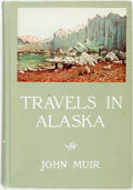 Books:Travels & Voyages, [Featured Lot] John Muir. Travels in Alaska. Boston:Houghton Mifflin, 1915. First edition. Original cloth binding. ...