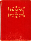 Books:Americana & American History, Robert Selph Henry. Trains. Indianapolis: Bobbs-Merrill,[1934]. First edition. Quarto. Publisher's Original cloth b...