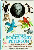 Books:Biography & Memoir, John C. Devlin and Grace Naismith. The World of Roger ToryPeterson an Authorized Biography. New York: Times Books, ...