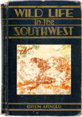 Books:Natural History Books & Prints, Oren Arnold. Wild Life in the Southwest. Dallas: Banks Upshaw, [1935]. First edition. Original cloth binding. Hinges...