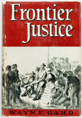 Books:Americana & American History, Wayne Gard. Frontier Justice. Norman: University of OklahomaPress, 1949. Second printing. Publisher's cloth and ori...