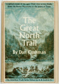Books:Americana & American History, Dan Cushman. The Great North Trail. McGraw-Hill, [1966]. First edition. Publisher's cloth and original dust jacket. ...