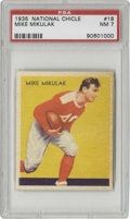 Football Cards:Singles (Pre-1950), 1935 National Chicle Mike Mikulak #18 PSA NM 7. Exceptional colorand centering make it clear why this is the golden age of...