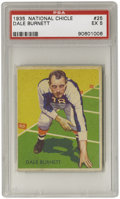 Football Cards:Singles (Pre-1950), 1935 National Chicle Dale Burnett #25 PSA EX 5. A card thatpresents much better than its technical grade, which is applied...