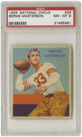 Football Cards:Singles (Pre-1950), 1935 National Chicle Bernie Masterson #36 PSA NM-MT 8. With onlysix specimens slabbed beneath a NM-MT 8 header, and none g...