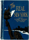 Books:Travels & Voyages, Rupert Hughes. The Real New York. New York: Smart Set, 1904. First edition. Twelvemo. Drawings by Hy. Mayer. Publish...