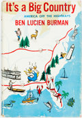 Books:Travels & Voyages, Ben Lucien Burman. It's a Big Country. America off the Highways. New York: Reynal, [1956]. First edition. Publisher'...