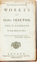 Books:Literature Pre-1900, Skelton, John. Pithy Pleasaunt and Profitable Workes ofMaister. Skelton, Poete Laureate To King Henry theVIIIt...