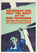 "Movie Posters:War, World War I Propaganda (c.1918). Navy Recruitment Poster (28"" X40"") ""You, Wireless Fans, Help the Navy Get the Hun Submarin..."