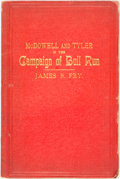 Books:Americana & American History, [Featured Lot] [Civil War] James B. Fry. McDowell and Tyler inthe Campaign of Bull Run 1861. New York: D. Van Nostr...
