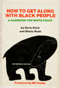 Books:Americana & American History, Chris Clark and Sheila Rush. How to Get Along with Black People.A Handbook for White Folks. And Some Black Folks Too. ...