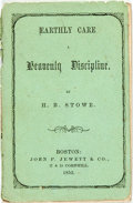 Books:Literature Pre-1900, Harriet Beecher Stowe. Earthly Care. A Heavenly Discipline.Boston: John P. Jewett, 1852. [16] pages. Small thirtytw...