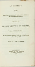 Books:Americana & American History, [Slavery] An Address to the...Yearly Meeting of Friends...ToHave Charge of the Subject of Slavery. Philadelphia: Jo...