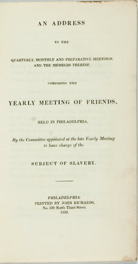 [Slavery] An Address to the...Yearly Meeting of Friends...To Have Charge of the Subject of Slavery