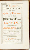 Books:Early Printing, Boyle,Charles, Earl of Orrery,. Dr Bentley's Dissertations On The Epistles of Phalaris, And The Fables of Aeso...
