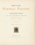 Books:Art & Architecture, Edmund Gosse, editor. British Portrait Painters and Engravers of the Eighteenth Century; Kneller to Reynolds. London...