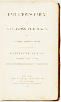 Books:Literature Pre-1900, Harriet Beecher Stowe. Uncle Tom's Cabin; or, Life among the Lowly. Boston: John P. Jewett, 1853. Illustrated editio...